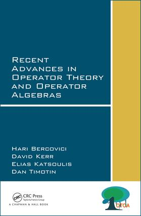 Recent Advances in Operator Theory and Operator Algebras: 1st Edition (Hardback) book cover