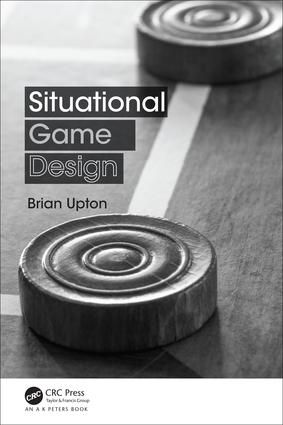Situational Game Design: 1st Edition (Paperback) book cover
