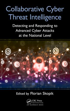 Collaborative Cyber Threat Intelligence: Detecting and Responding to Advanced Cyber Attacks on National Level book cover