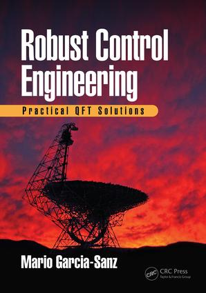 Robust Control Engineering: Practical QFT Solutions, 1st Edition (Hardback) book cover