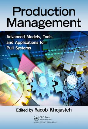 Production Management: Advanced Models, Tools, and Applications for Pull Systems, 1st Edition (Hardback) book cover