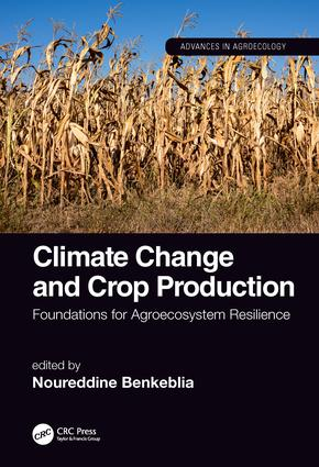 Climate Change and Crop Production: Foundations for Agroecosystem Resilience book cover