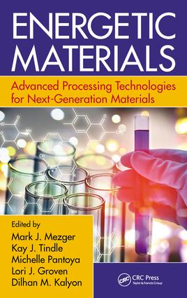 Energetic Materials: Advanced Processing Technologies for Next-Generation Materials, 1st Edition (Hardback) book cover