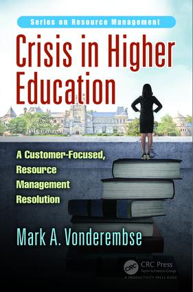 Crisis in Higher Education: A Customer-Focused, Resource Management Resolution book cover