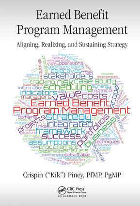 Earned Benefit Program Management: Aligning, Realizing, and Sustaining Strategy book cover