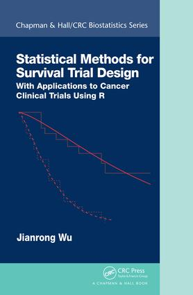 Statistical Methods for Survival Trial Design: With Applications to Cancer Clinical Trials Using R book cover