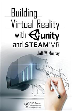 Building Virtual Reality with Unity and Steam VR: 1st Edition (Paperback) book cover