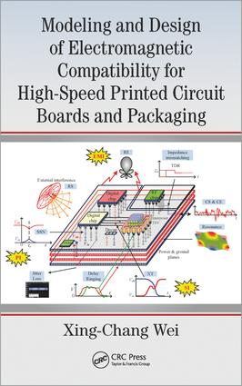 Modeling and Design of Electromagnetic Compatibility for High-Speed Printed Circuit Boards and Packaging: 1st Edition (Hardback) book cover