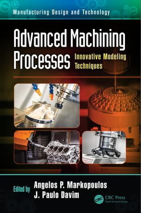 Advanced Machining Processes: Innovative Modeling Techniques book cover