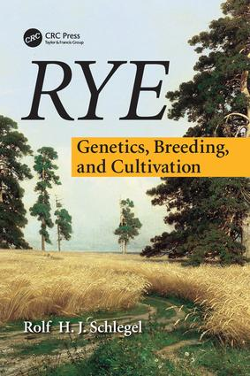 Rye: Genetics, Breeding, and Cultivation, 1st Edition (Paperback) book cover