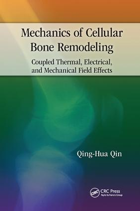 Mechanics of Cellular Bone Remodeling: Coupled Thermal, Electrical, and Mechanical Field Effects book cover