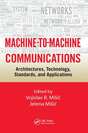 Machine-to-Machine Communications: Architectures, Technology, Standards, and Applications, 1st Edition (Paperback) book cover