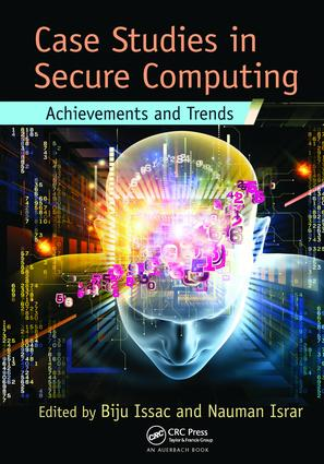 Case Studies in Secure Computing: Achievements and Trends, 1st Edition (Paperback) book cover