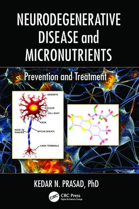 Neurodegenerative Disease and Micronutrients: Prevention and Treatment, 1st Edition (Paperback) book cover