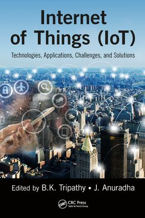 Internet of Things (IoT): Technologies, Applications, Challenges and Solutions book cover