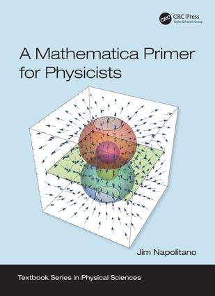 A Mathematica Primer for Physicists: 1st Edition (Paperback) book cover