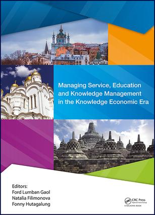 Managing Service, Education and Knowledge Management in the Knowledge Economic Era: Proceedings of the Annual International Conference on Management and Technology in Knowledge, Service, Tourism & Hospitality 2016 (SERVE 2016), 8-9 October 2016 & 20-21 October 2016, Jakarta, Indonesia & Vladimir State University, Vladimir, Russia, 1st Edition (Hardback) book cover