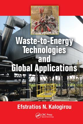 Waste-to-Energy Technologies and Global Applications: 1st Edition (Hardback) book cover