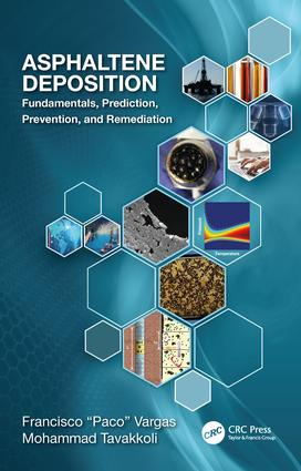 Asphaltene Deposition: Fundamentals, Prediction, Prevention, and Remediation, 1st Edition (Hardback) book cover