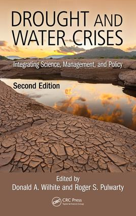 Drought and Water Crises: Integrating Science, Management, and Policy, Second Edition book cover