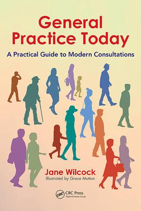 General Practice Today: A Practical Guide to Modern Consultations, 1st Edition (Paperback) book cover