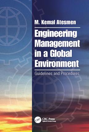 Engineering Management in a Global Environment: Guidelines and Procedures, 1st Edition (Paperback) book cover