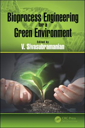 Bioprocess Engineering for a Green Environment: 1st Edition (Hardback) book cover