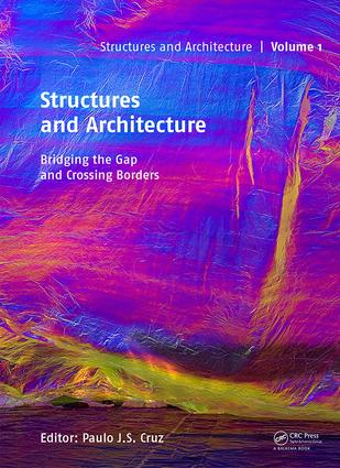 Structures and Architecture - Bridging the Gap and Crossing Borders: Proceedings of the Fourth International Conference on Structures and Architecture (ICSA 2019), July 24-26, 2019, Lisbon, Portugal book cover