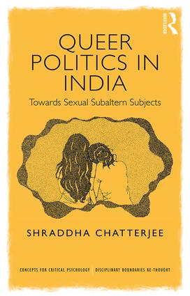 Queer Politics in India: Towards Sexual Subaltern Subjects: 1st Edition (Paperback) book cover