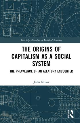The Origins of Capitalism as a Social System: The Prevalence of an Aleatory Encounter book cover
