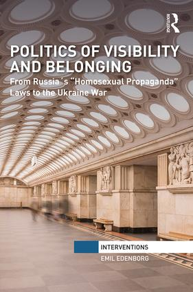 "Politics of Visibility and Belonging: From Russia´s ""Homosexual Propaganda"" Laws to the Ukraine War book cover"