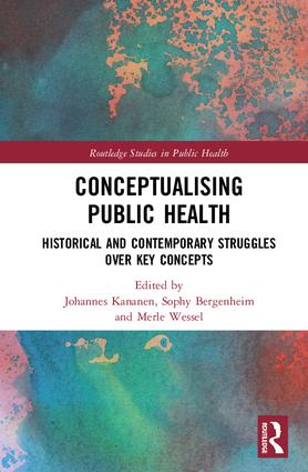 Conceptualising Public Health: Historical and Contemporary Struggles over Key Concepts book cover