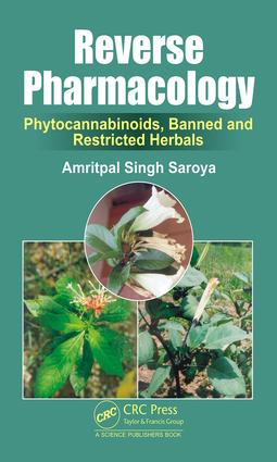 Reverse Pharmacology: Phytocannabinoids, Banned and Restricted Herbals, 1st Edition (Hardback) book cover