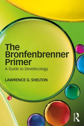 The Bronfenbrenner Primer: A Guide to Develecology, 1st Edition (Paperback) book cover