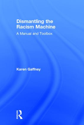 Dismantling the Racism Machine: A Manual and Toolbox book cover