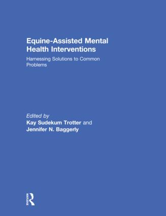 Equine-Assisted Mental Health Interventions: Harnessing Solutions to Common Problems book cover