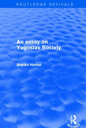 An Essay on Yugoslav Society: 1st Edition (Hardback) book cover