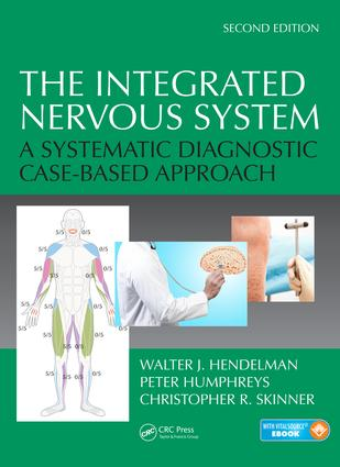 The Integrated Nervous System: A Systematic Diagnostic Case-Based Approach, Second Edition, 2nd Edition (Hardback) book cover