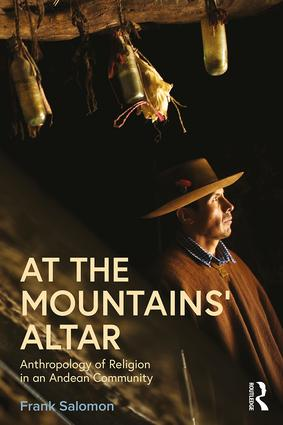 At the Mountains' Altar: Anthropology of Religion in an Andean Community (Paperback) book cover