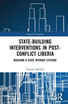 State-building Interventions in Post-Conflict Liberia: Building a State without Citizens book cover
