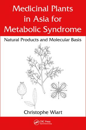 Medicinal Plants in Asia for Metabolic Syndrome: Natural Products and Molecular Basis book cover