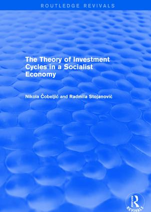 The Theory of Investment Cycles in a Socialist Economy: 1st Edition (Hardback) book cover