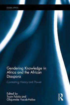 Gendering Knowledge in Africa and the African Diaspora: Contesting History and Power, 1st Edition (Hardback) book cover