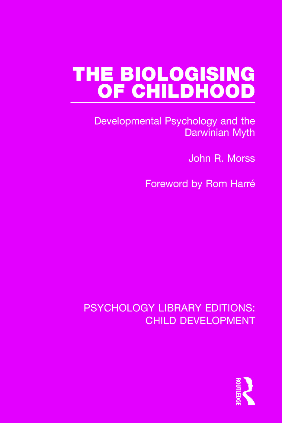 The Biologising of Childhood: Developmental Psychology and the Darwinian Myth book cover