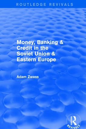 Money, Banking & Credit in the soviet union & eastern europe: 1st Edition (Hardback) book cover