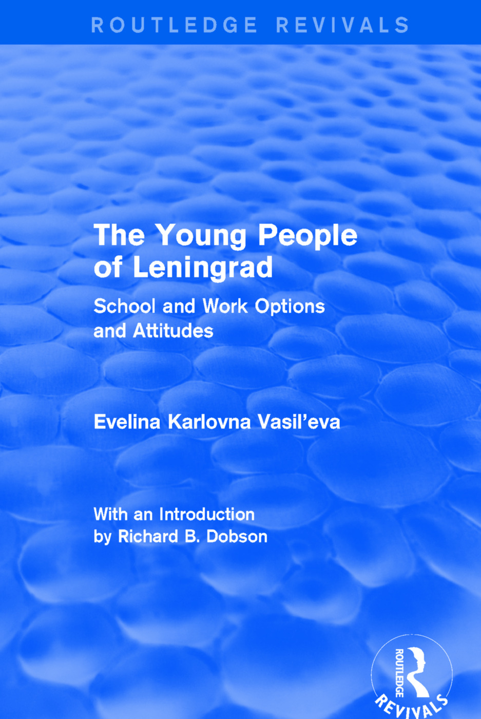 Revival: The Young People of Leningrad (1975): School and Work Options and Attitudes book cover