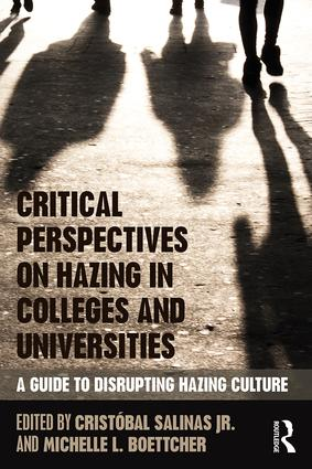 Critical Perspectives on Hazing in Colleges and Universities: A Guide to Disrupting Hazing Culture, 1st Edition (Paperback) book cover