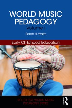 World Music Pedagogy, Volume I: Early Childhood Education book cover