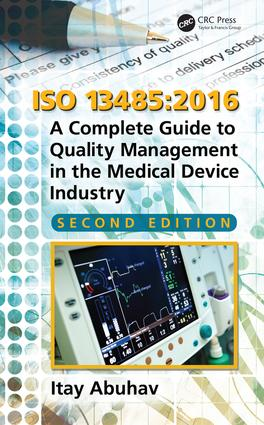 ISO 13485:2016: A Complete Guide to Quality Management in the Medical Device Industry, Second Edition, 2nd Edition (Hardback) book cover
