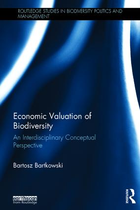 Economic Valuation of Biodiversity: An Interdisciplinary Conceptual Perspective (Hardback) book cover